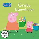 Cover for Greta återvinner (Läs & lyssna)