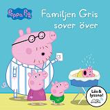 Cover for Familjen Gris sover över (Läs & lyssna)