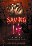 Cover for Saving Lily - The Enders Game: A Nathan Creekmore Thriller Book One