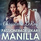 Cover for Passionerade lekar i Manilla – erotisk novell