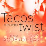 Cover for Tacos med extra twist - erotisk novell