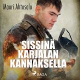 Cover for Sissinä Karjalan kannaksella