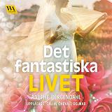 Cover for Det fantastiska livet
