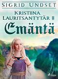 Cover for Kristiina Lauritsantytär 2: Emäntä