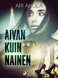 Cover for Aivan kuin nainen