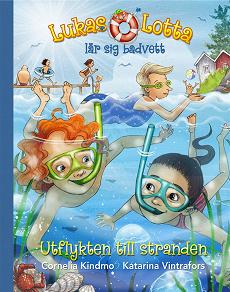Cover for Lukas och Lotta lär sig badvett - utflykten till stranden