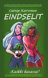 Cover for Eindselit: -Kaikki kasassa?