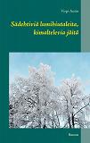 Cover for S?dehtivi? lumihiutaleita, kimaltelevia j?it?: Runous
