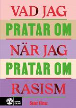 Cover for Vad jag pratar om när jag pratar om rasism