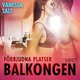 Cover for Förbjudna platser: Balkongen - erotisk novell