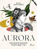 Cover for Aurora: keisarinnan hovineito