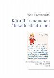Cover for K?ra lilla mamma : ?lskade Elsabarnet Vol. 3: Brevv?xling mellan mor och dotter. Aug 1942 - Dec 1947