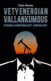 Cover for Vetyenergian vallankumous: Fossiili-imperiumit järisevät