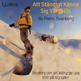 Cover for Att Ständigt Känna Sig Värdelös