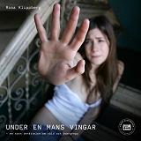 Cover for Under Under en mans vingar - En sann berättelse om våld och övergrepp