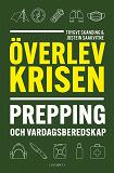 Cover for Överlev krisen – Prepping och vardagsberedskap