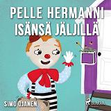 Cover for Pelle Hermanni isänsä jäljillä