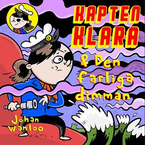 Cover for Kapten Klara och den farliga dimman