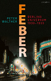 Cover for  Feber - Berlins universum 1930-1933