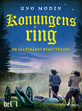 Cover for Konungens ring : ur Fältskärns berättelser, del 1.