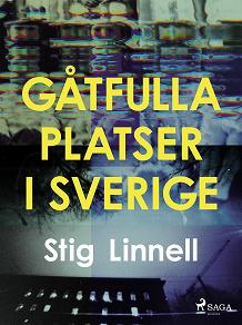 Cover for Gåtfulla platser i Sverige