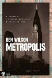 Cover for Metropolis : historien om mänsklighetens största triumf
