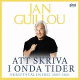 Cover for Att skriva i onda tider – skriftställning 2005-2021