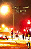 Cover for Dejt med Bj?rk: en slags poetisk dagbok
