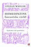 Cover for Homeopatins fantastiska värld! Epidemier och pandemier