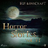 Cover for H. P. Lovecraft – Horror Stories Vol. VI
