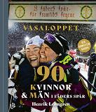 Cover for Vasaloppet - 90 Kvinnor och Män i fäders spår