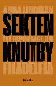 Cover for Sekten : Ett reportage om Knutby Filadelfia