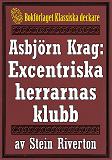 Cover for Asbjörn Krag: De excentriska herrarnas klubb. Deckare från 1918 kompletterad med fakta och ordlista