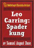 Cover for Leo Carring: Spader kung. Bok från 1919 kompletterad med fakta och ordlista