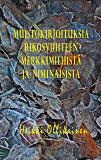 Cover for Muistokirjoituksia rikosviihteen merkkimiehistä ja niminaisista