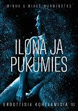 Cover for Ilona ja pukumies: Eroottisia kohtaamisia 3