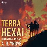 Cover for Terra Hexa - Den stora resan