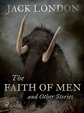 Cover for The Faith of Men and Other Stories