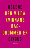 Cover for Den vilda kvinnans dagdrömmerier
