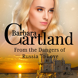 Cover for From the Dangers of Russia To Love (Barbara Cartland's Pink Collection 158)