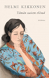 Cover for Tämän naisen elämä