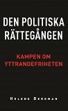 Cover for Den politiska rättegången: Kampen om yttrandefriheten