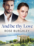 Cover for And be thy Love