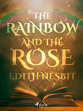 Cover for The Rainbow and The Rose