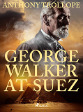 Cover for George Walker at Suez
