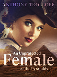 Cover for An Unprotected Female at the Pyramids