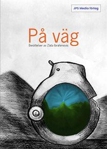 Cover for På väg : Berättelser av Zlata Ibrahimovic