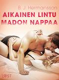 Cover for Aikainen lintu madon nappaa - eroottinen novelli