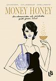 Cover for Money Honey - din ekonomiska och juridiska guide genom livet