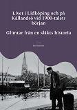 Cover for Livet i Lidköping och på Kållandsö vid 1900-talets början: Glimtar från en släkts historia